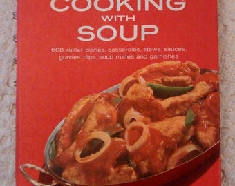 Cooking with Soup, A Campbell Cookbook, 1977 Spiralbound Hardcover
