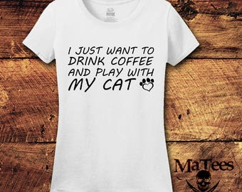 I Just Want To Drink Coffee And Play With My Cat; Save Animals Take Naps Shirt; Animal Lover Shirt; Rescue; Cat; Coffee; T-Shirt; Shirt; Tee
