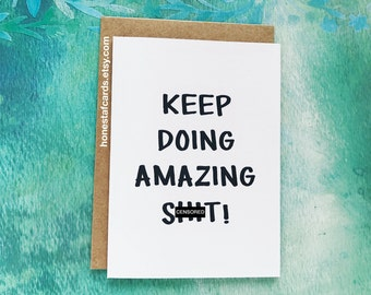 Funny Thank You Card. Funny Graduation Card. Encouragement Card - Funny Anniversary Card - Funny Just Because card - Keep Doing Amazing Sh*t