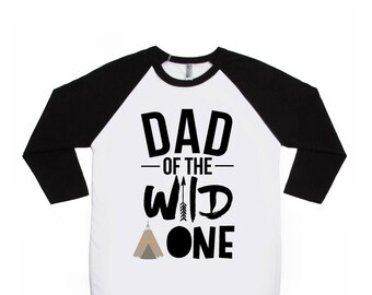 Dad of the Wild One - Wild One Birthday Shirt - Dad's Birthday Shirt - TeePee Birthday - Tribal Birthday - Dad of the Birthday Boy