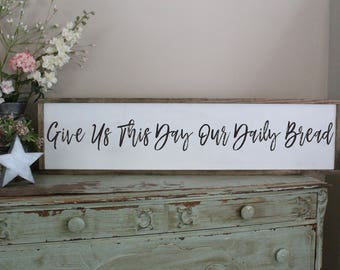 Give Us This Day Our Daily Bread Wood Sign Dining Room Wall Art Be Grateful