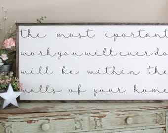 The Most Important Work You Will Ever Do, Inspirational Framed, Farmhouse Style Home Decor, Distressed Quote Sign, Large Living Room Sign