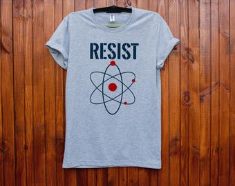 Resist shirt / March for science shirt / Resist shirts / Resist t shirt / Resist tshirt / Resist t-shirt