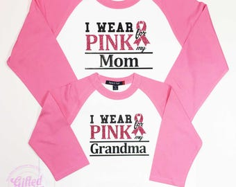 Breast Cancer Awareness, I Wear Pink for my Mom. I Wear Pink for my Grandma, We Wear Pink, Breast Cancer Shirts, Mother and Daughter Shirts,