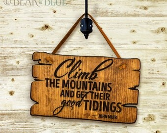 """Rustic Etched-Pine Sign, """"Climb the Mountains"""" John Muir Quote"""