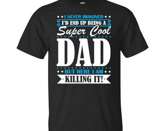 Dad, Dad Gifts, Dad Shirt, Super Cool Dad, Gifts For Dad, Dad Tshirt, Funny Gift For Dad, Dad Gift, Dad To Be Gifts, Dad Present