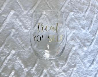 Treat Yo'self - Treat Yourself - Birthday Gift - Best Friend Gift - Galentines - Wine Glass - Coffee Mug - Hostess Gift - Personalized Gift