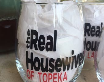 The Real Housewives Wine Glass, Housewives personalized Wine glass, Fun Wine Glass, The Real Housewive glass with your town,