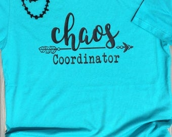 Chaos Coordinator Shirt, Chaos Shirt, Tired Mama Shirt, Mom Shirt, Mama Shirt, Mom of Boys, Mom of Girls Shirt, Momlife Shirt, Funny Mom