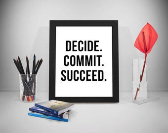 Decide Commit Succeed Quote, Decide Print Art, Commit Poster, Succeed Saying, Life Motivation