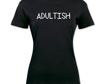 Adultish Funny Women's T-Shirt Black Graphic Tee Gift Shirt