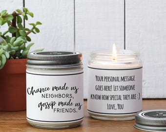 Chance Made Us Neighbors, Gossip Made Us Friends Soy Candle Gift - Personalized Candle - Neighbor Gift | Neighbor Moving Gift | Friend Gift