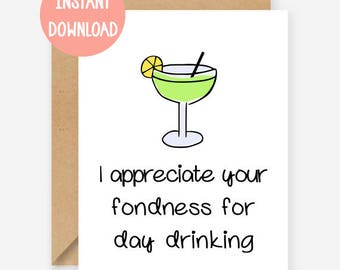 Printable card, I appreciate your fondness for day drinking, funny greeting card, blank inside
