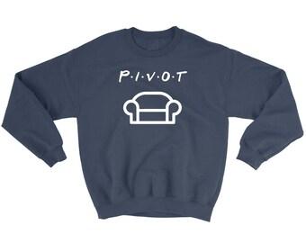 Friends TV - Pivot Friends Sweatshirt - Ross Gellar  - Tumblr Shirts -Friends Tshirt - Friends TV Show - Pivot Friends - Friends Monica