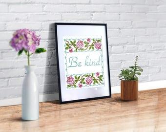 Modern cross stitch pattern Be kind, quote pattern, floral cross stitch pattern PDF for beginner, wall art be kind