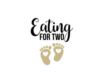 Eating for Two, mom svg, mom life file, mom cricut file, mom cameo svg, baby announcement svg, mom cuttable svg, new baby cricut svg