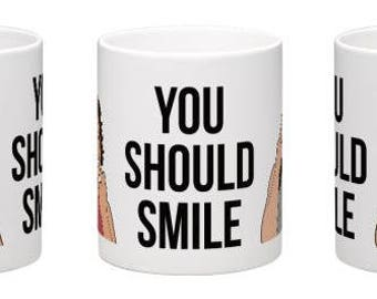You Should Smile - Abbi & Ilana - BC Mug