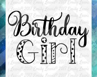 Birthday Girl - Birthday Girl SVG - Birthday Girl SVG File - Birthday Girl Clipart - Birthday Girl Download - Birthday Girl Decal - cut file