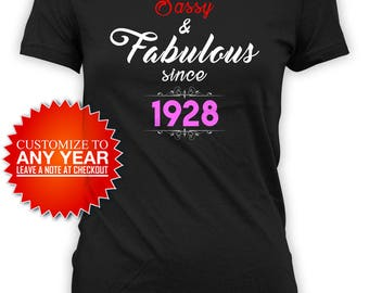 90th Birthday Gifts For Her Custom Birthday Shirt Personalized T Shirt Bday Present B Day Sassy And Fabulous Since 1928 Ladies Tee - BG383