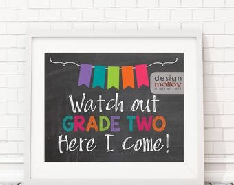 Watch Out Grade 2 - Printable Photo Prop, End of School Year Sign, Last Day of School, Last Day of Grade One, Printable Chalkboard Sign