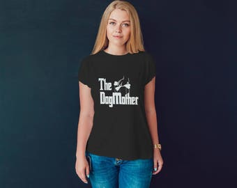 The DogMother T-shirt - Funny Godfather Shirt - Dog Pun T-shirt - Dog Rescue