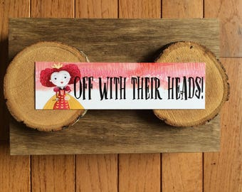 Queen of Hearts Bookmark - Quote - Watercolor - Off With Their Heads