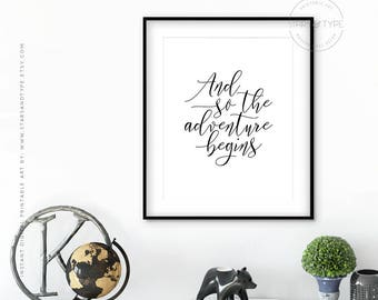 And So The Adventure Begins, PRINTABLE Wall Art, Travel Wanderlust Quotes, Monochrome Black Typography, Modern Home Decor, Digital Print Jpg