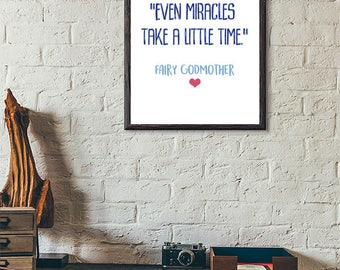 Digital Download - 'Even Miracles Take A Little Time' - Fairy Godmother - Cinderella