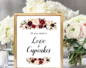 All You Need Is Love And Cupcakes, Cupcakes Bar Sign, Dessert Bar Sign Printable, Wedding Sign Printable, Floral Wedding, Burgundy, #D021