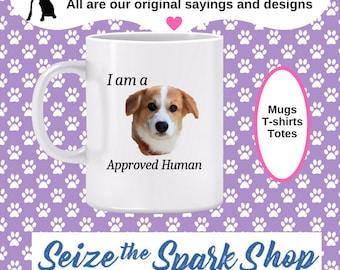 I ama  Dog Approved Human Mug - dog lover mug, puppy owner gift, joke endorsement, gift for dog owners, pet owner, pet lover, canine mug