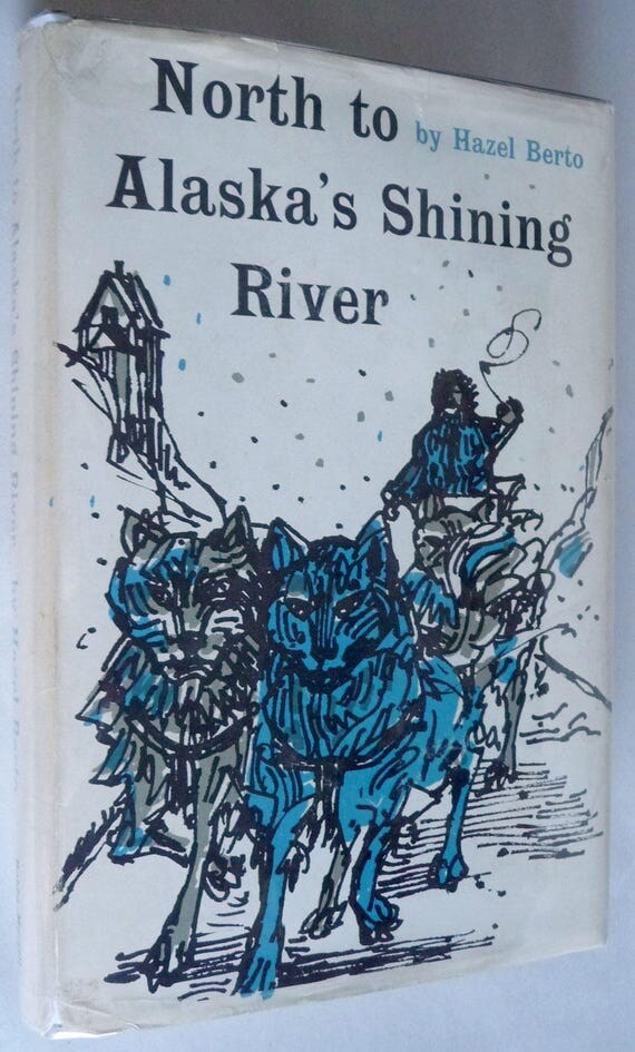 North to Alaska's Shining River 1959 by Hazel Dunaway Berto - 1st Edition Hardcover HC w/ Dust Jacket DJ - Pioneer