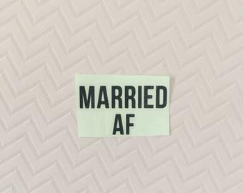 Married AF Decal