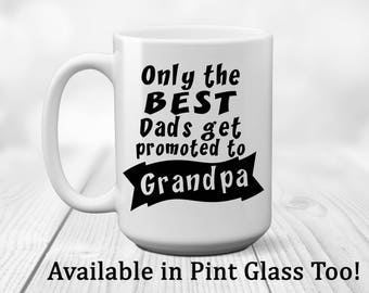 Best Dads | Promoted to Grandpa | Fathers Day Gift | Grandpa Gift | Gift for Grandpa | Gift for Dad | Dad Gift | Gift for Him | New Grandpa!