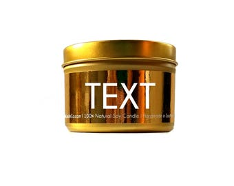YOUR TEXT HERE Custom Candles - Personalized Candle - Soy Candle - Wax Melts - Scented - Gold Candle - Luxury Candle - 4oz - 8oz
