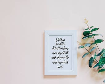 Children Are Not A Distraction || Printable Wall Art, Printable Quote, Downloadable Print