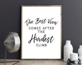 Motivational Printable Wall Art, The Best View Comes After the Hardest Climb, Instant Download Digital Art, Typography Poster, Office Art