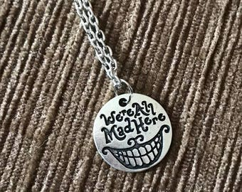 Alice in Wonderland 'We're all made here' necklace, Alice in Wonderland necklace, We're all mad here, Disney necklace, gifts for her