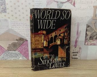 World So Wide By Sinclair Lewis (Heinemann, 1951) First Edition Hardback