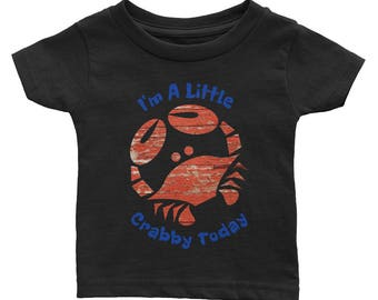 Funny Moody Baby Shirt, I'm a little Crabby Today, Red Crab Infant Tee