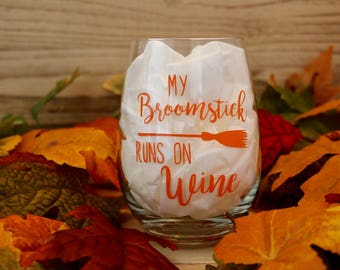 My Broomstick Runs on Wine Wine Glass | Stemless Wine Glasses | Halloween Wine Glass | My Broomstick Runs on Wine | Wine Glass with Decal