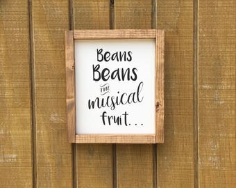 Beans Beans the Musical Fruit Sign - Wood  Sign