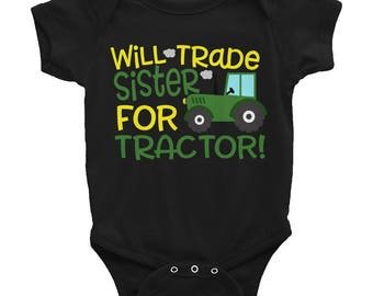 Boys Tractor Shirt- Tractor Bodysuit - Will Trade Sister For Tractor Shirt - Funny Toddler Shirt- Green and Yellow Tractor Baby Outfit