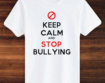 Keep Calm and Stop Bullying | Stand Up, Speak Up! Support for Bullying, Anti-Bullying, Say No to Bullies, Anti-Bullying Movement