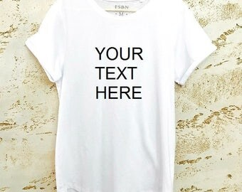 Custom design T-shirt, Custom Graphic Shirt, Custom Text Tee, Personalized T-Shirt, Womens T-Shirt, Custom Tee, Custom T-Shirt