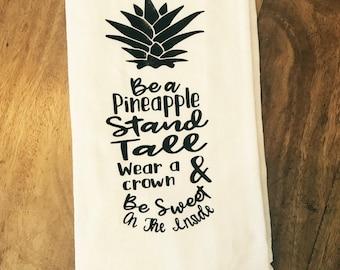 Be a Pineapple Kitchen Towel, Flour Sack Towel, Kitchen Decor, Farmhouse Decor
