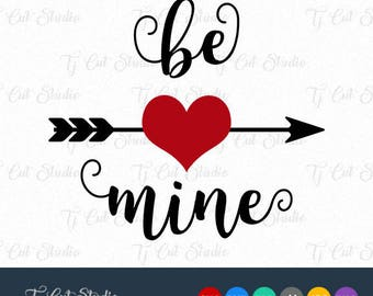 Be Mine SVG, Valentines Day SVG, Arrow Heart Svg, Love Heart Svg, Svg Files for Silhouette Cameo or Cricut Commercial & Personal Use.