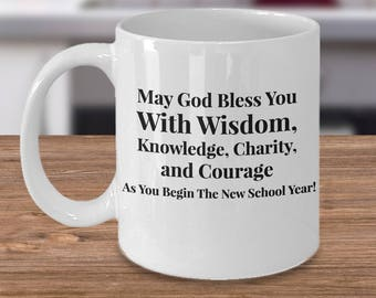 Back to School Gift! For Teacher & Student- May God Bless You With Wisdom, Knowledge, Charity, and Courage As You Begin The New School Year!
