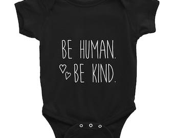 Be Human Be Kind Infant Bodysuit