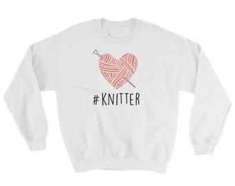 Knitter Sweatshirt, Cute Sweatshirt, Knitting Lovers Gift, Gift for Knitters, Funny Knitter T Shirt, Knitting Crocheter Gift, Yarn Shirt