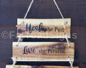 Heal the Past, Live the Present, Dream the Future, Hanging Reclaimed Timber Sign, Wood Sign, Rustic, Words on Wood, Hand Painted, Handmade